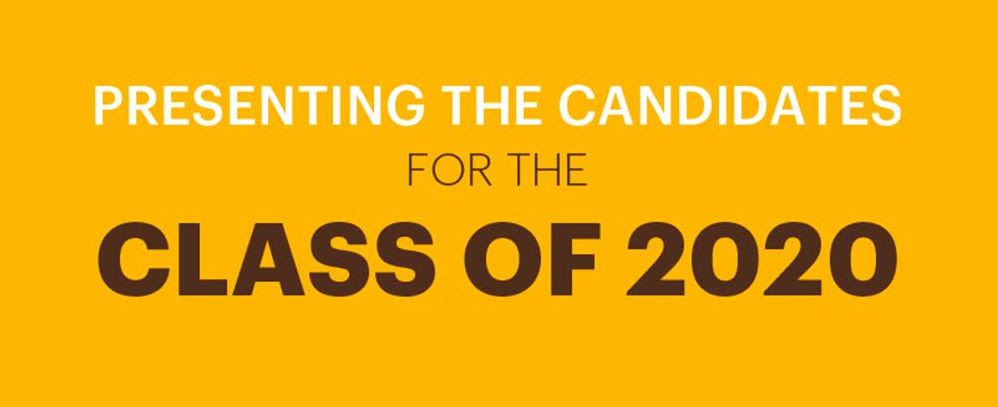 Presenting the Candidates for Class of 2020